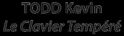 TODD Kevin, Le Clavier Tempéré